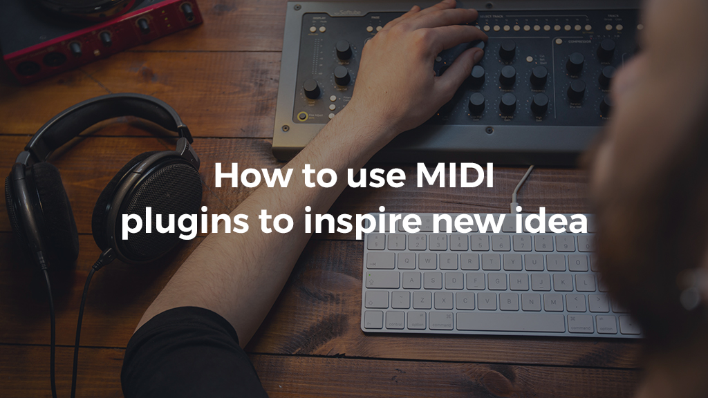 Loopcloud blog post thumbnail template how to use midi plugins to inspire new idea