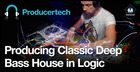 Producing Classic Deep Bass House in Logic