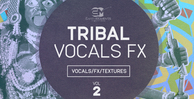 Tribal vocals fx 1000x512 300dpi  vol 2