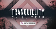 Tranquillity   chill trap samples  pianoand pad loops  fx   arps