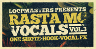 Rasta mc vocals vol 3  vox samples   vocal loops and one shots rectangle