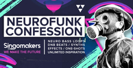 Singomakers neurofunk confession neuro bass loops dnb beats synths effects one shots unlimited inspiration 1000 512