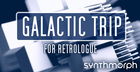Synthmorph - Galactic Trip for Retrologue