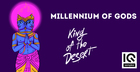 Millennium Of Gods - King Of The Desert