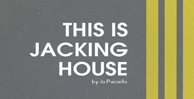 This is jacking house by jo paciello 1000x512web