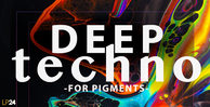 Lp24   deep techno for pigments 1000x512