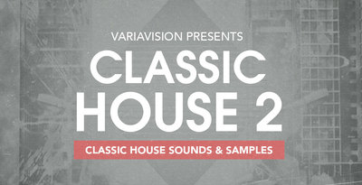 Variavision presents classic house 2 1000x512web