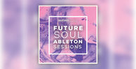 Skifonix sounds   future soul ableton sessions1000x512