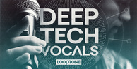 Looptone deep tech vocals 1000x512